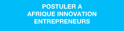 Postuler à Afrique Innovation Entrepreneurs