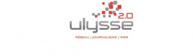 Journalisme, web et réseaux : Ulysse 2.0