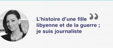 """Moi, journaliste libyen"" : Malak Beit Al Mal"